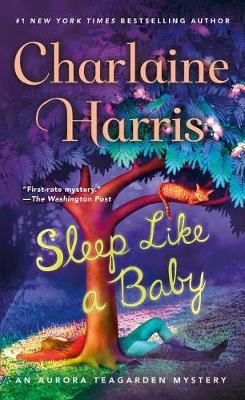 Sleep Like a Baby : An Aurora Teagarden Mystery