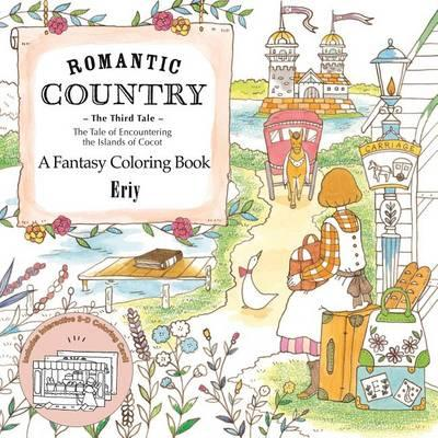 Romantic Country: The Third Tale : A Fantasy Coloring Book
