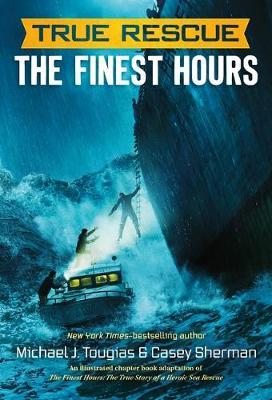 True Rescue The Finest Hours  The True Story of a Heroic Sea Rescue