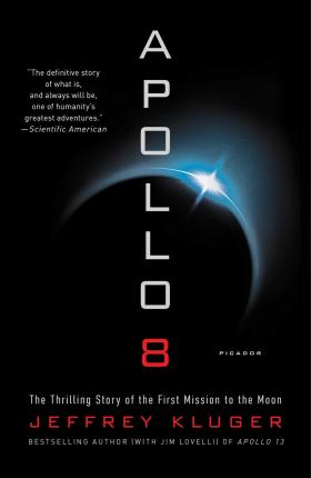 Apollo 8 : The Thrilling Story of the First Mission to the Moon