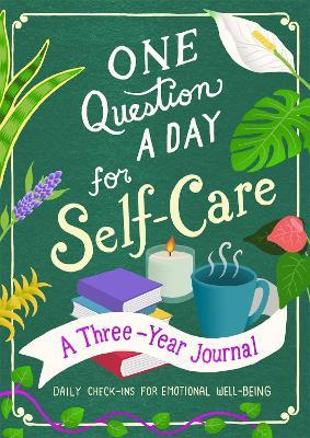 One Question a Day for Self-Care: A Three-Year Journal
