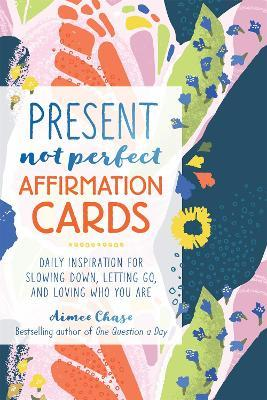 Present, Not Perfect Affirmation Cards