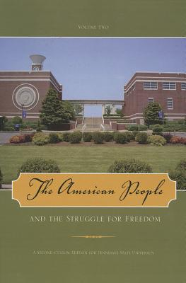 The American People and the Struggle for Freedom, Volume Two  Custom Edition for Tennessee State University