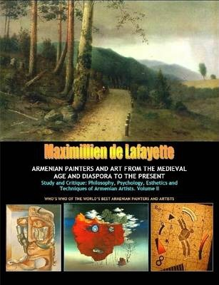 Volume 2: ARMENIAN PAINTERS AND ART FROM THE MEDIEVAL AGE AND DIASPORA TO THE PRESENT