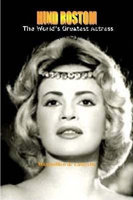 Hind Rostom: The World's Greatest Actress (A Synopsis)