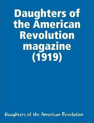 Daughters of the American Revolution Magazine (1919)