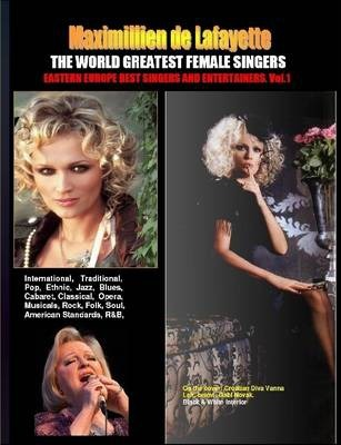 THE WORLD GREATEST FEMALE SINGERS: Eastern Europe Best Singers and Entertainers. Vol.1