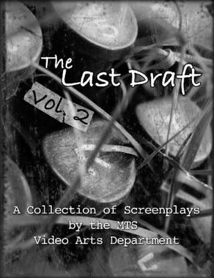 The Last Draft Vol 2: A Collections of Screenplays