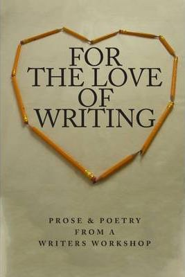For the Love of Writing: Pose & Poetry from a Writers Worshop