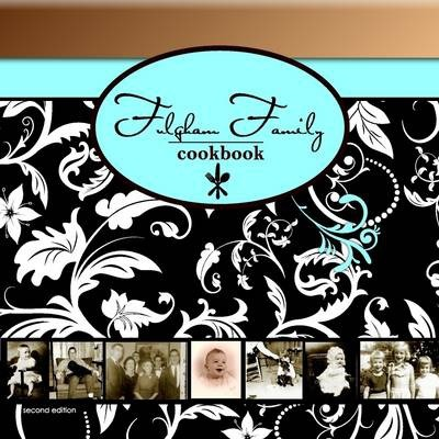 Fulgham Family Cookbook: Volume II