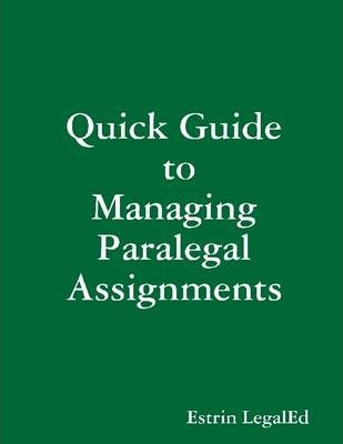 Quick Guide to Managing Paralegal Assignments