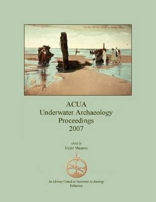 Acua Underwater Archaeology Proceedings 2007