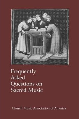 Frequently Asked Questions On Sacred Music