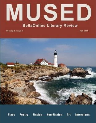 Mused : The BellaOnline Literary Review: Volume 4 Issue 3 Fall 2010