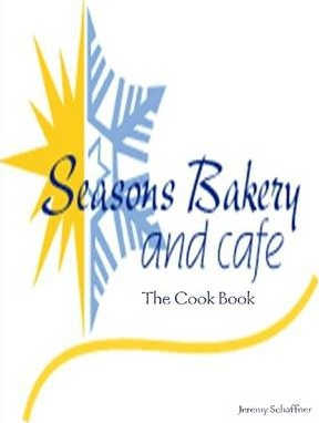 Seasons Bakery and Cafe : The Cook Book
