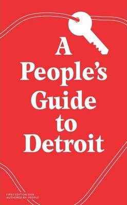 A People's Guide to Detroit: First Edition: 2008