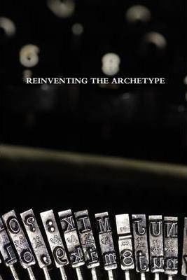 Reinventing the Archetype