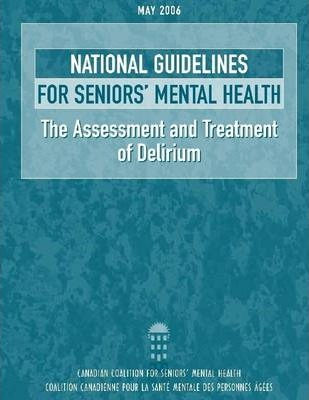 National Guidelines for Seniors' Mental Health: The Assessment and Treatment of Delirium