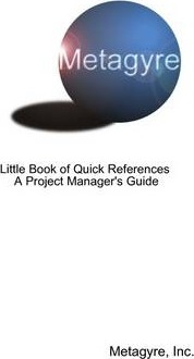 Little Book of Quick References a Project Manager's Guide