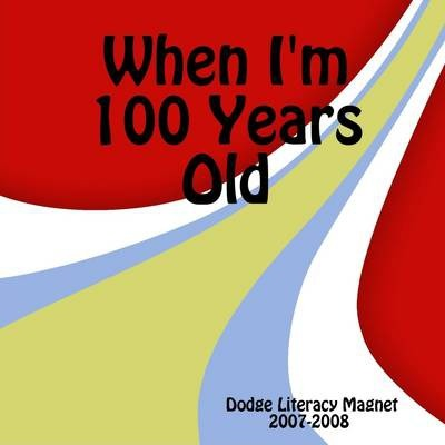 When I'm 100 Years Old: 2007-2008