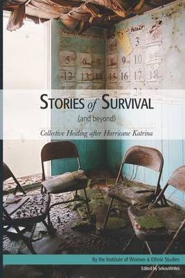 Stories of Survival : And Beyond: Collective Healing After Hurricane Katrina