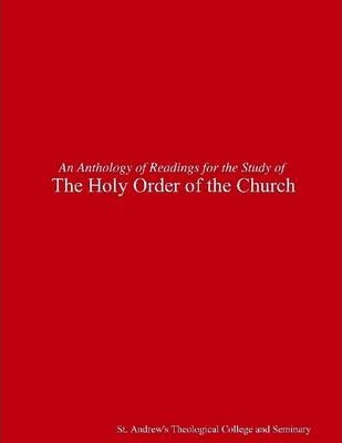 An Anthology of Readings for the Study of the Holy Order of the Church