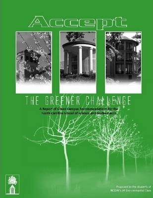 Accept the Greener Challenge: A Report of Green Campus Recommendations for the North Carolina School of Science and Mathematics