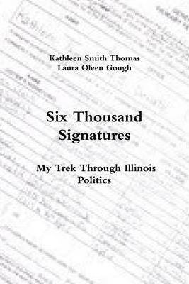 Six Thousand Signatures: My Trek Through Illinois Politics