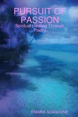 Pursuit of Passion: Spiritual Healing Through Poetry