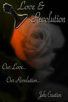 Love and Revolution: Our Love, Our Revolution