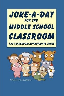 Joke-a-Day for the Middle School Classroom: 180 Classroom Appropriate Jokes