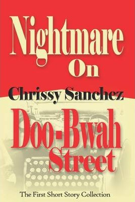 Nightmare on Doo-Bwah Street: The First Short Story Collection