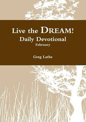 Live the Dream!: Daily Devotional: February