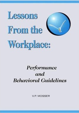 Lessons from the Workplace: Performance And Behavioral Guidelines