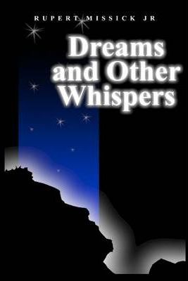 Dreams and Other Whispers