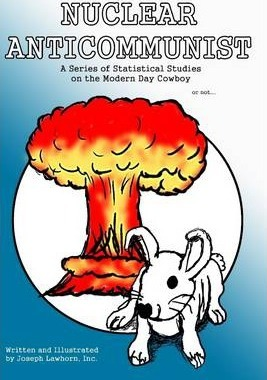 Nuclear Anticommunist: A Series of Statistical Studies on the Modern Day Cowboy or Not ...
