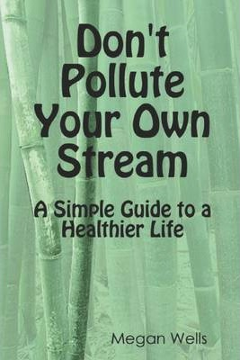 Don't Pollute Your Own Stream