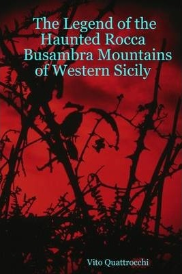The Legend of the Haunted Rocca Busambra Mountains of Western Sicily
