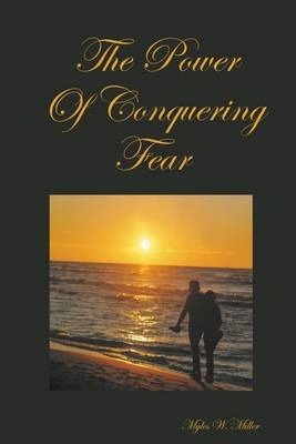 The Power of Conquering Fear