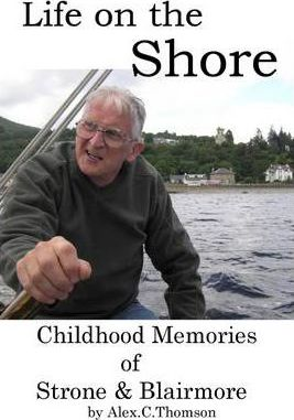 Life On the Shore: Childhood Memories of Strone & Blairmore
