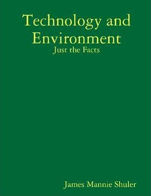 Technology and Environment: Just the Facts