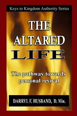 The Altared Life: The Pathway Towards Personal Revival