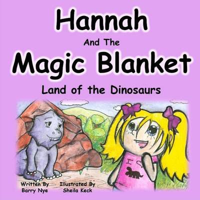 Hannah and the Magic Blanket : Land of the Dinosaurs