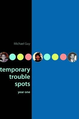 Temporary Trouble Spots: Year One