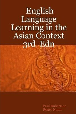 English Language: Learning In the Asian Context 3rd Edn