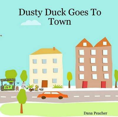 Dusty Duck Goes to Town