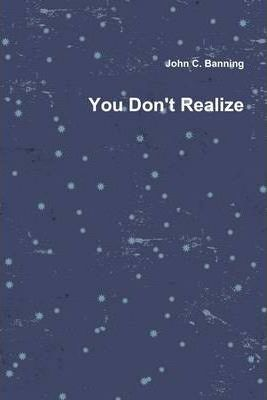 You Don't Realize