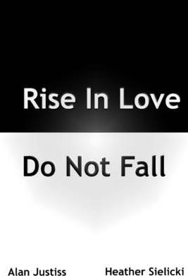Rise In Love Do Not Fall
