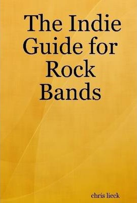 The Indie Guide for Rock Bands