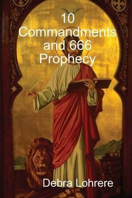 10 Commandments and 666 Prophecy